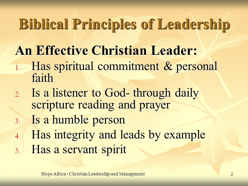 biblical principal Foundational principles of leadership overview: the heart of a leader demands a love that will get involved in the struggles and messes that their followers face in.