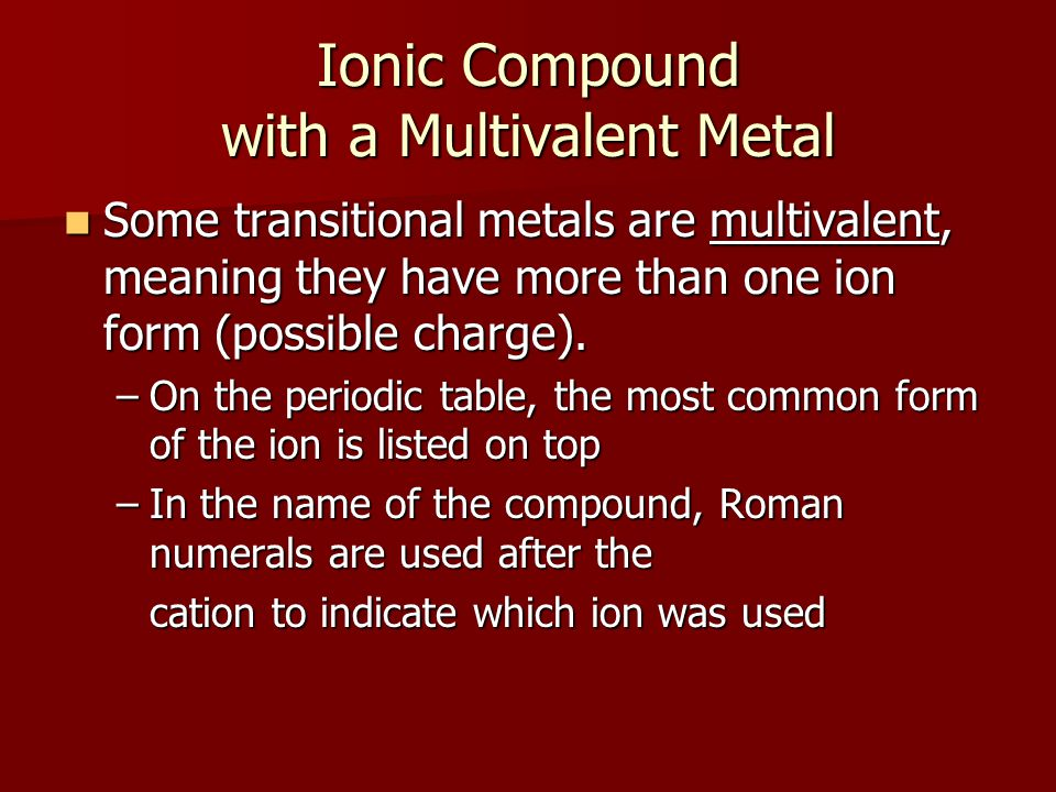 42 ionic and covalent compound naming ppt download ionic compound with a multivalent metal urtaz Image collections