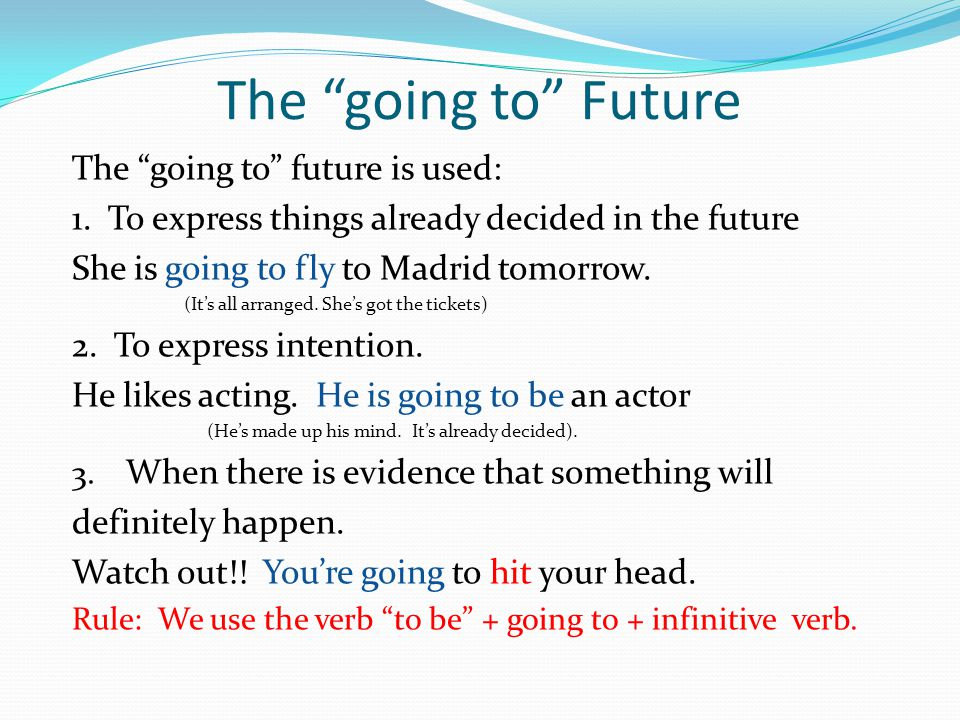 The going to Future The going to future is used: