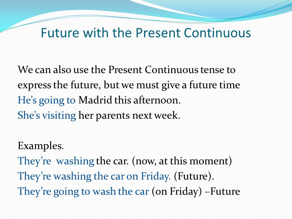 Future with the Present Continuous