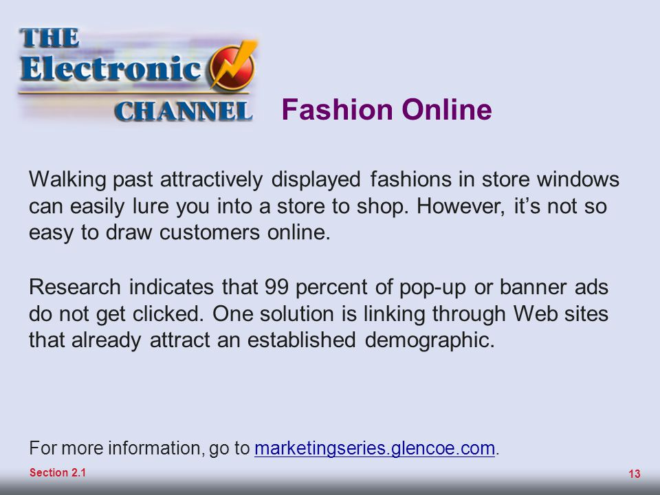 Fashion Online Operating an e-tail business on an electronic channel—the Web—can be costly, due to design, delivery, returns, and operating expenses.