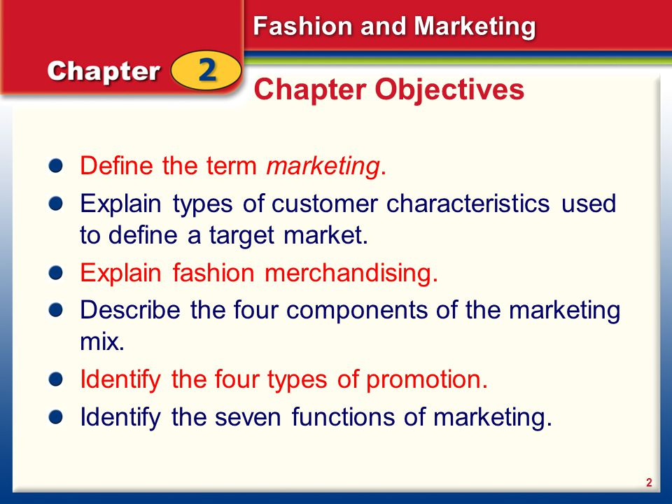 Chapter Objectives Define the term marketing.