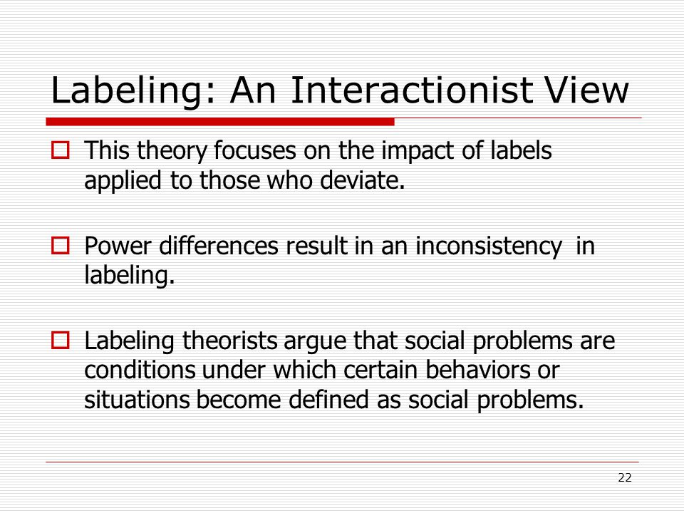 the impact of labeling theory and social theory issues Sociological theory  labeling theory - this is a research paper on juvenile offending patterns and the labeling theory which discusses treatment and success rate  sociological issue impacting the education system - this research paper discusses the issues that impact the system of education.