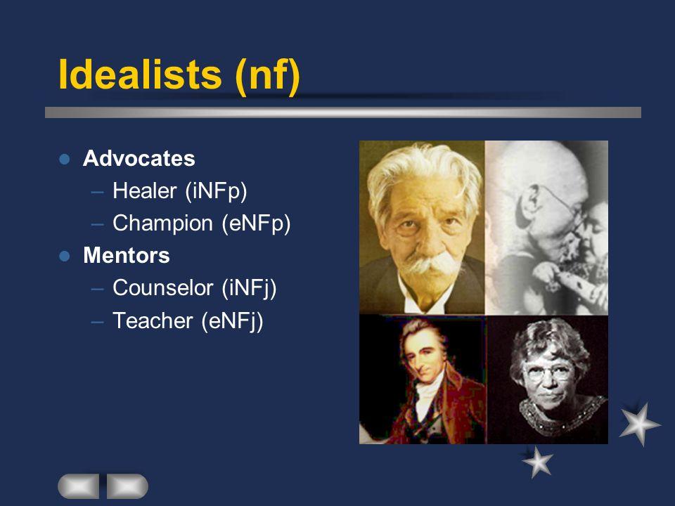 Idealists (nf) Advocates Healer (iNFp) Champion (eNFp) Mentors