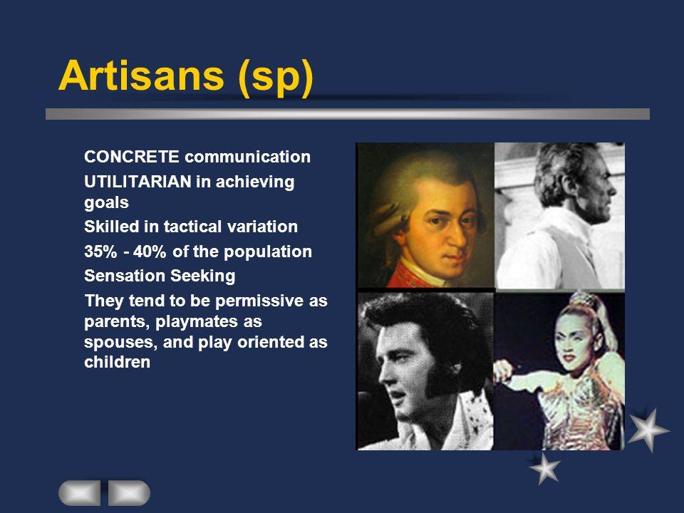 Artisans (sp) CONCRETE communication UTILITARIAN in achieving goals