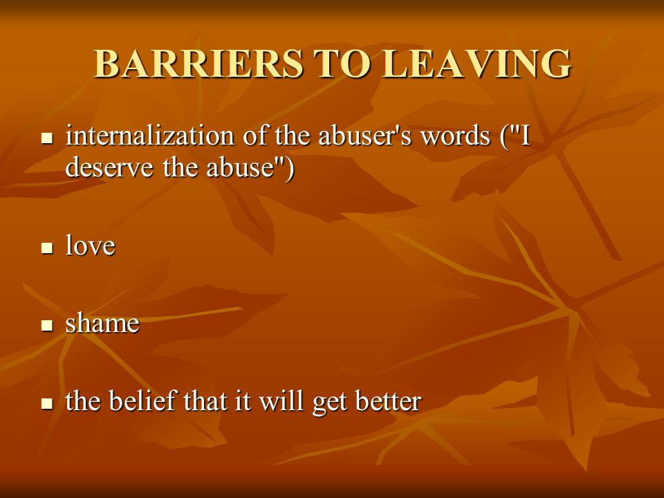 domestic violence the barriers to leaving essay Domestic violence is not physical violence alone domestic violence is any behavior coalition against domestic and sexual violence as barriers to leaving.