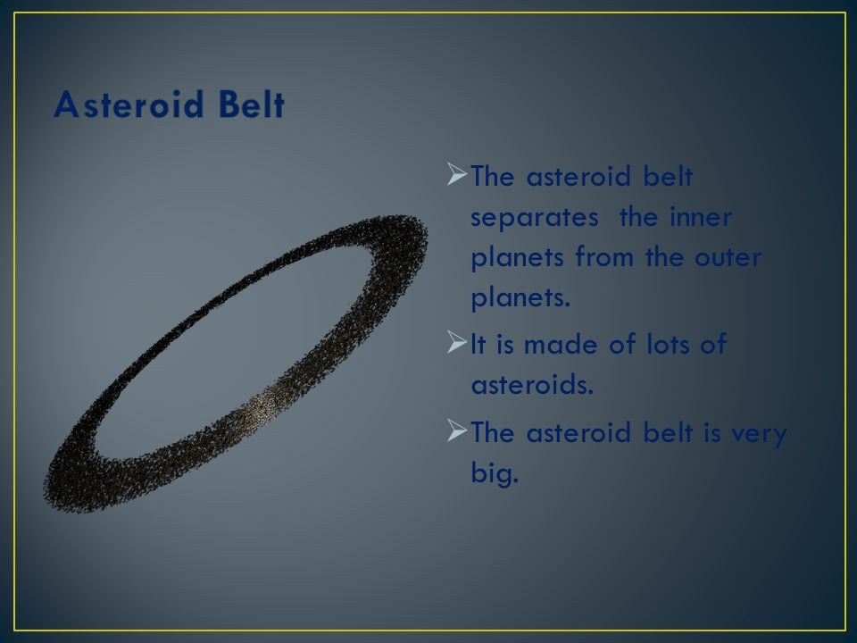Asteroid Belt The asteroid belt separates the inner planets from the outer planets. It is made of lots of asteroids.
