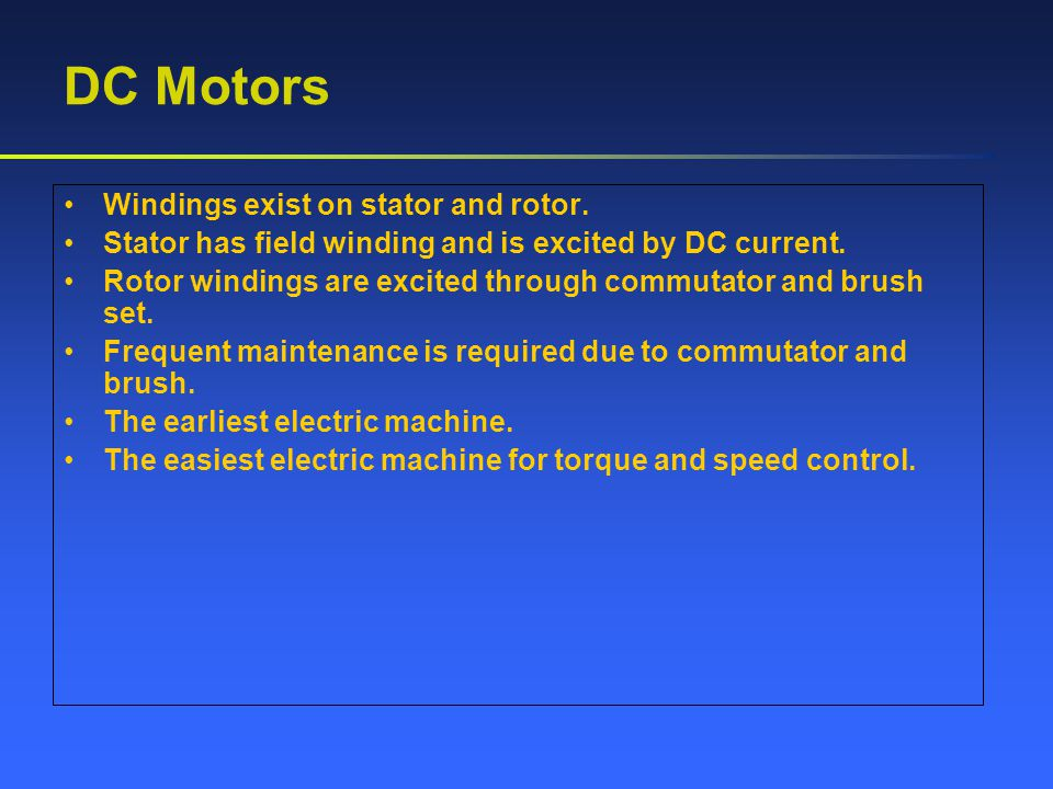 DC Motors Windings exist on stator and rotor.