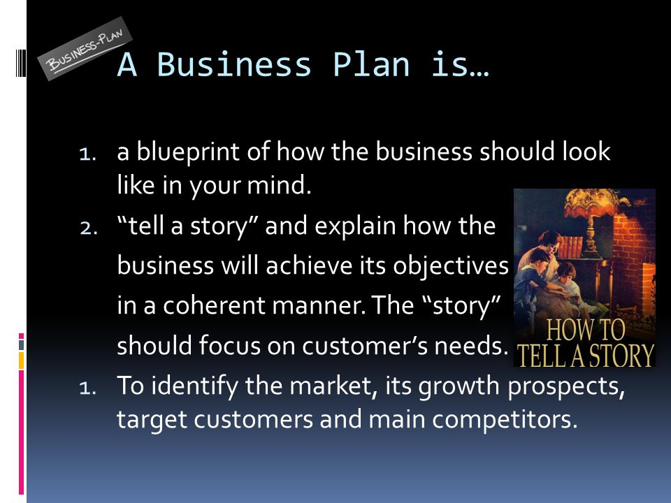 1 the business plan ppt video online download a business plan is a blueprint of how the business should look like in your malvernweather Choice Image