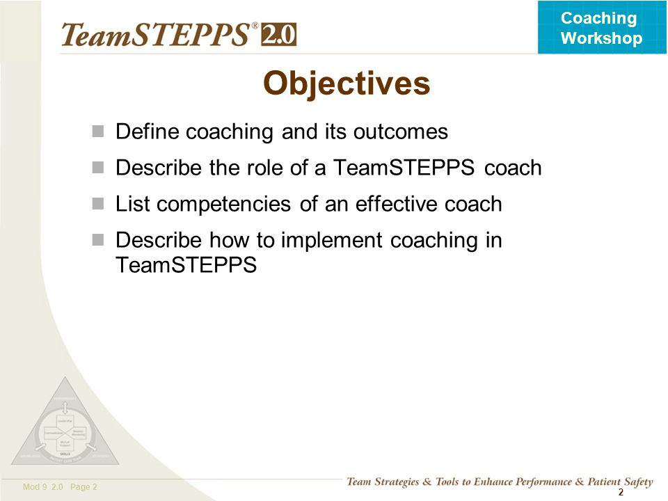 Objectives Define coaching and its outcomes