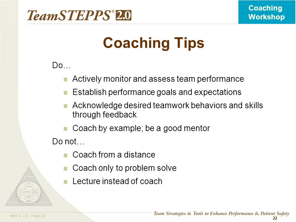 Coaching Tips Do… Actively monitor and assess team performance
