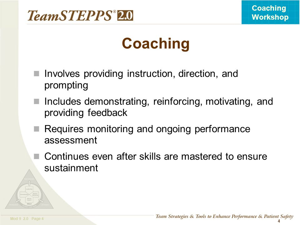 Coaching Involves providing instruction, direction, and prompting