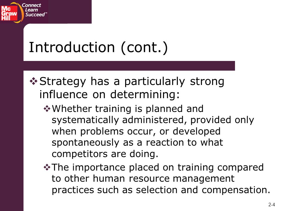 Introduction (cont.) Strategy has a particularly strong influence on determining: