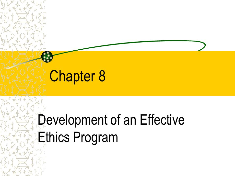 Development of an Effective Ethics Program