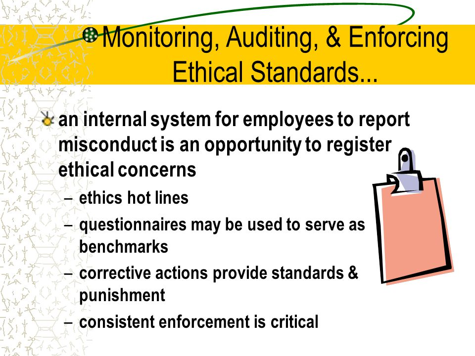 Monitoring, Auditing, & Enforcing Ethical Standards...