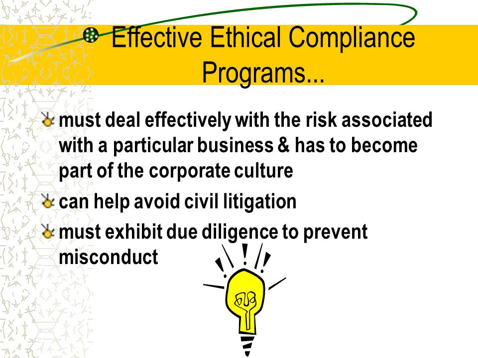 Effective Ethical Compliance Programs...
