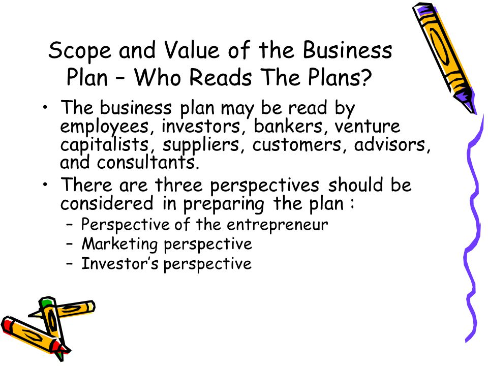 Scope and Value of the Business Plan – Who Reads The Plans