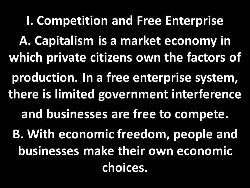 I. Competition and Free Enterprise A