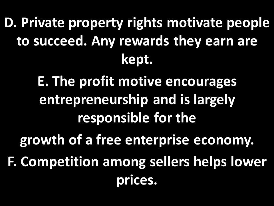 D. Private property rights motivate people to succeed