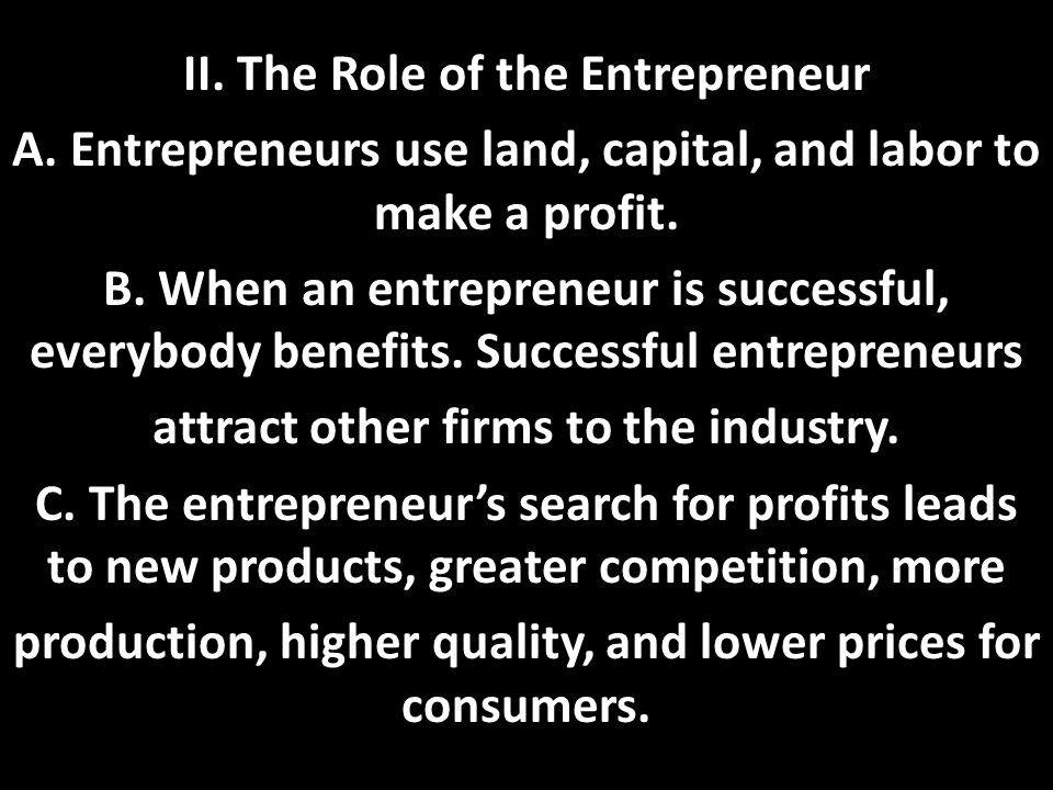 II. The Role of the Entrepreneur A