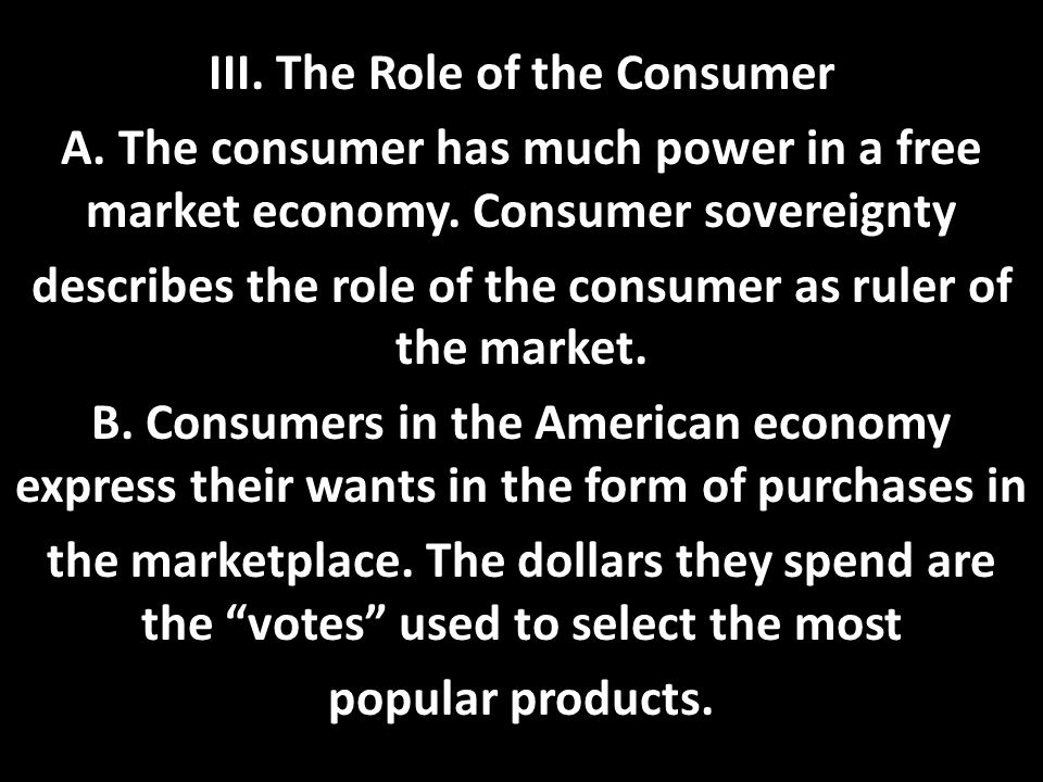 III. The Role of the Consumer A