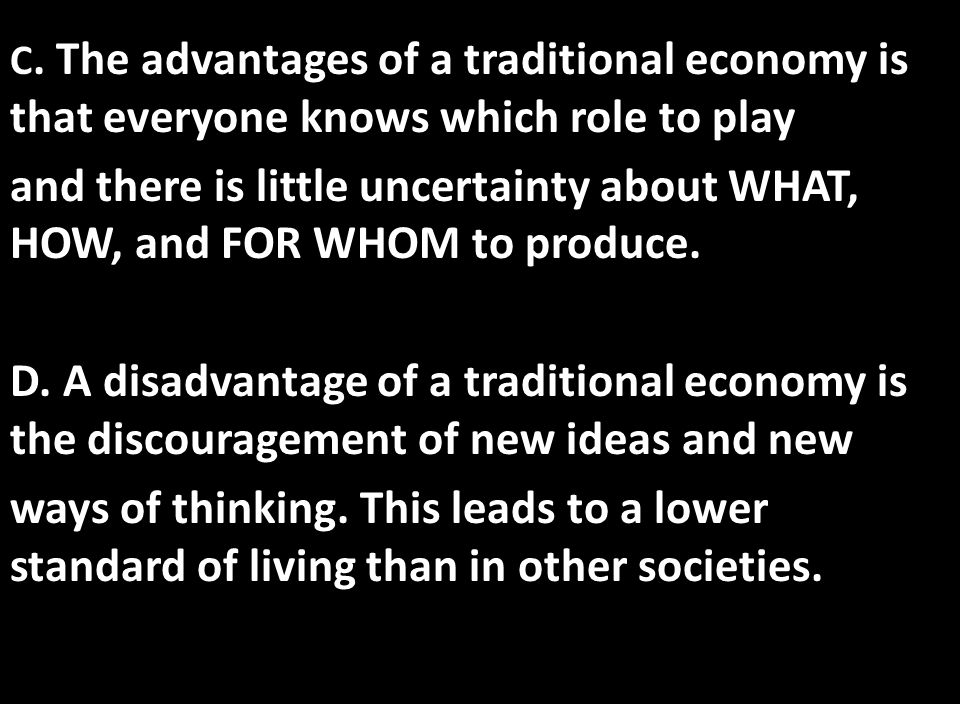 C. The advantages of a traditional economy is that everyone knows which role to play