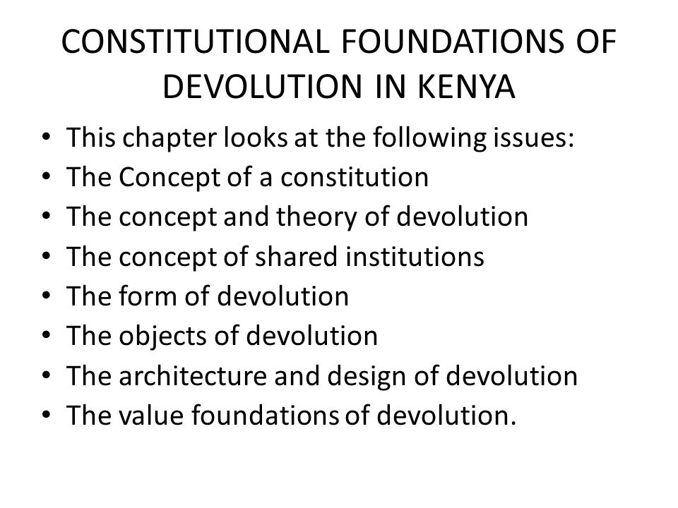 role of devolution in kenya Devolution of power pluralist society like kenya, with the state playing a dominant role devolution will help deter a state's internal use of coercive.