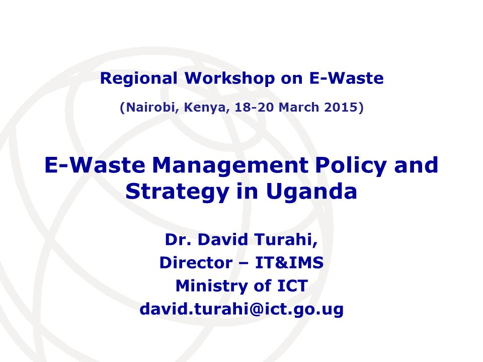 E-Waste Management Policy and Strategy in Uganda
