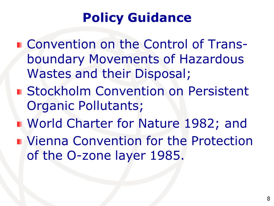 Policy Guidance Convention on the Control of Trans-boundary Movements of Hazardous Wastes and their Disposal;