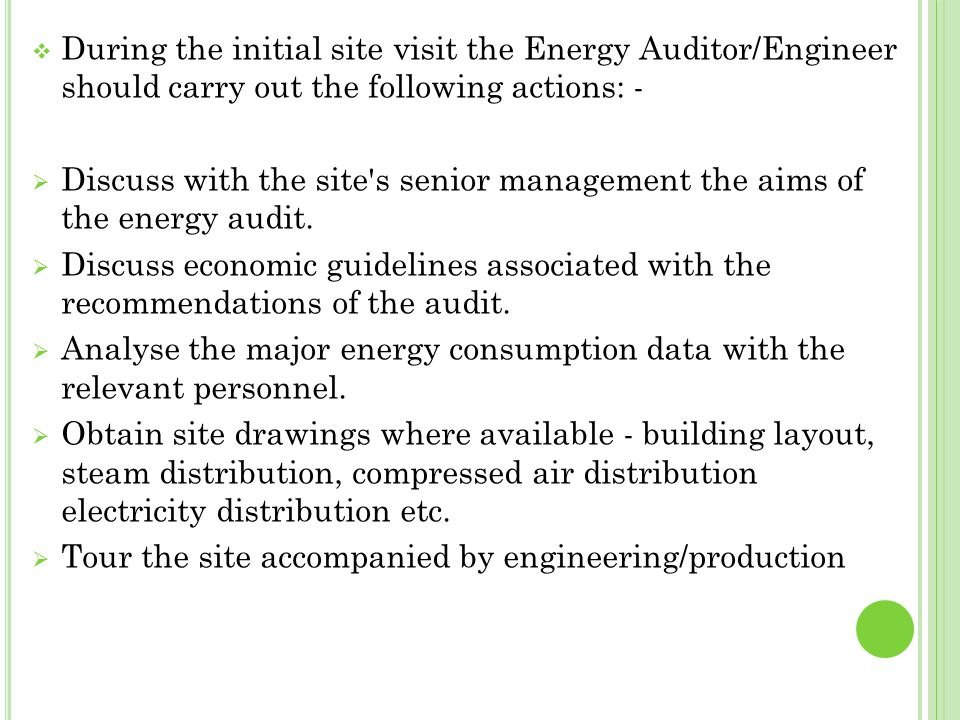 During the initial site visit the Energy Auditor/Engineer should carry out the following actions: -