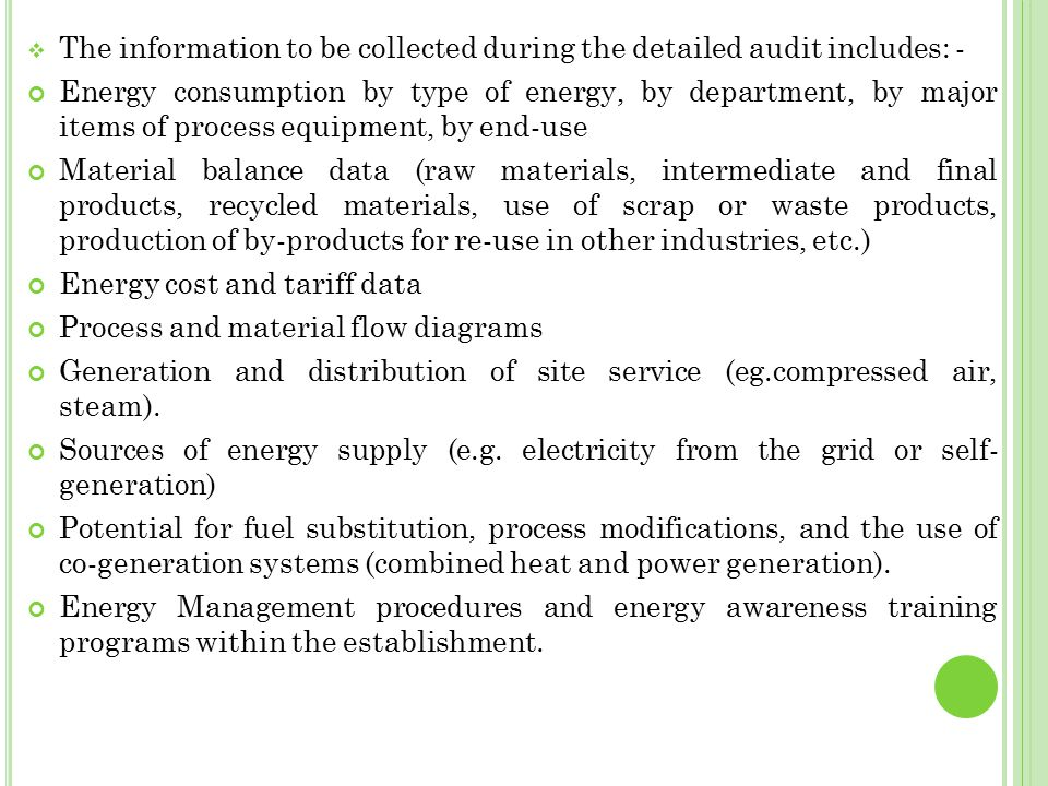 The information to be collected during the detailed audit includes: -