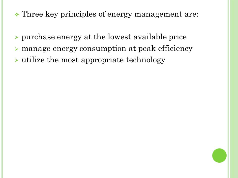Three key principles of energy management are: