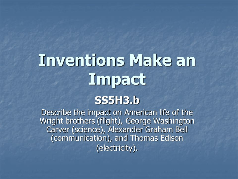 Inventions Make an Impact