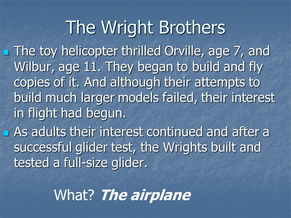 The Wright Brothers What The airplane