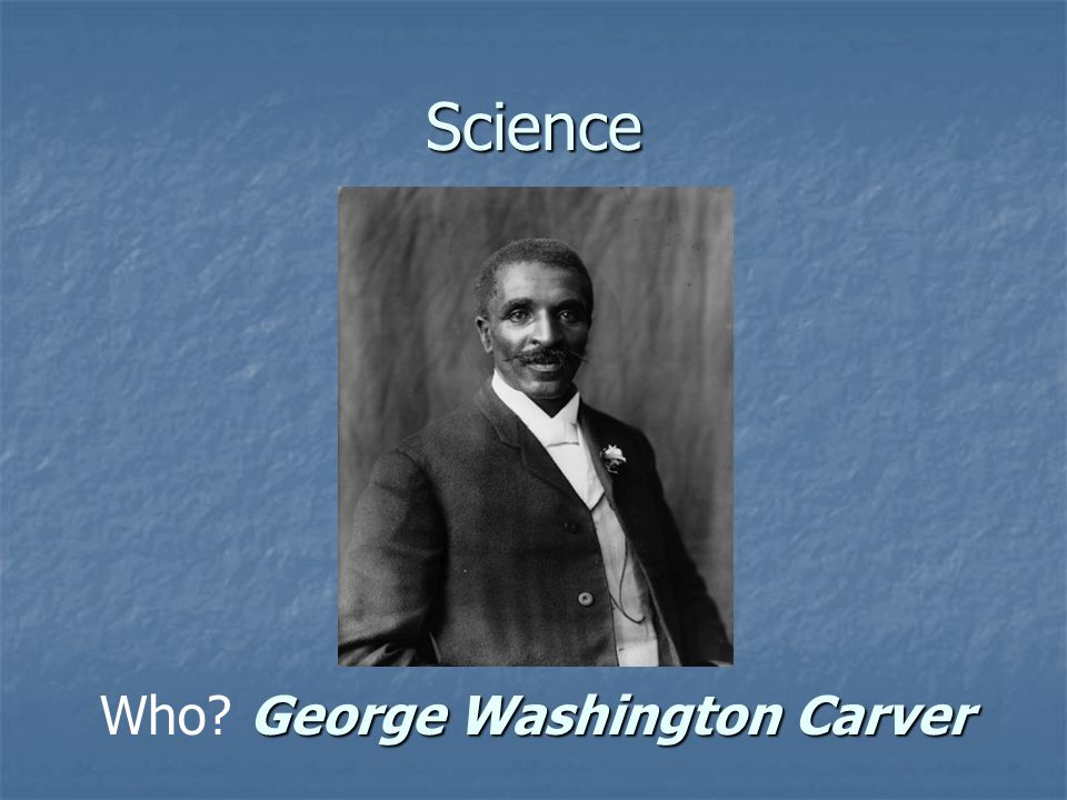 Science Who George Washington Carver