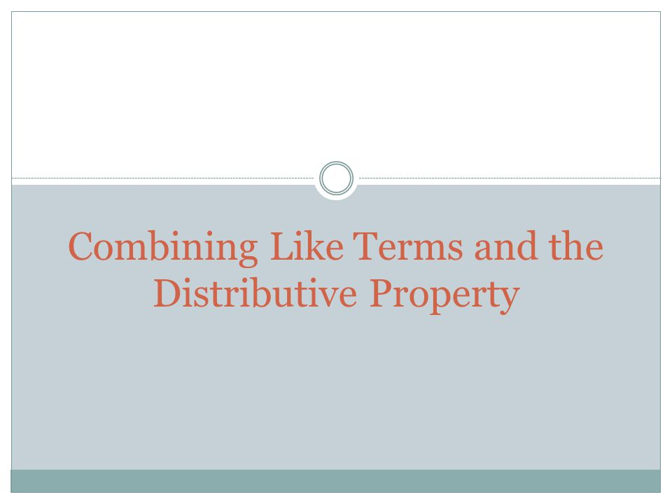 Combining Like Terms and the Distributive Property ppt download – Distributive Property Combining Like Terms Worksheet