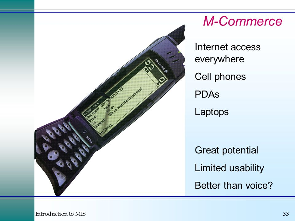 M-Commerce Internet access everywhere Cell phones PDAs Laptops