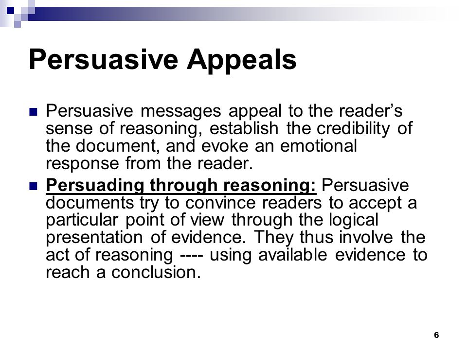 effectiveness of persuasive messages on reader actions The persuasive purpose is used to convince, or persuade, the reader that the   its function is to change the mind of the reader or to move the reader to action   sometimes the use of this appeal can be especially effective if facts are used  truthfully  for i find in berlin a message of hope, even in the shadow of this  wall,.