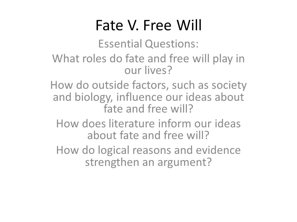 hamlet fate vs free will A reoccurring theme in shakespeare's play, hamlet, has to do with the character's interpretations of effects that free will or destiny plays into life's.