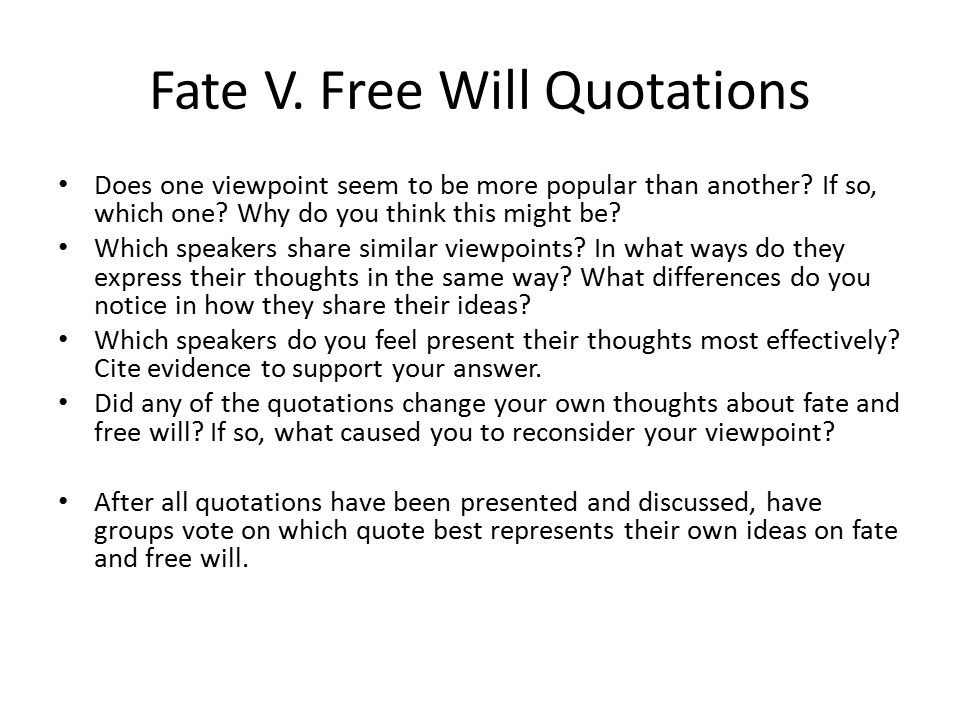 fate vs free will Everyone wants to be free or at least have some choice in life we all have our  professional, family and social commitments on the other hand,.