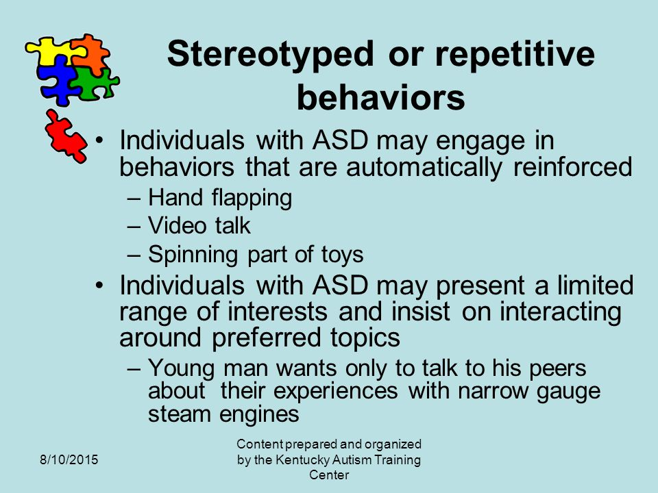 engages in stereotyped behaviors when playing with toys or objects