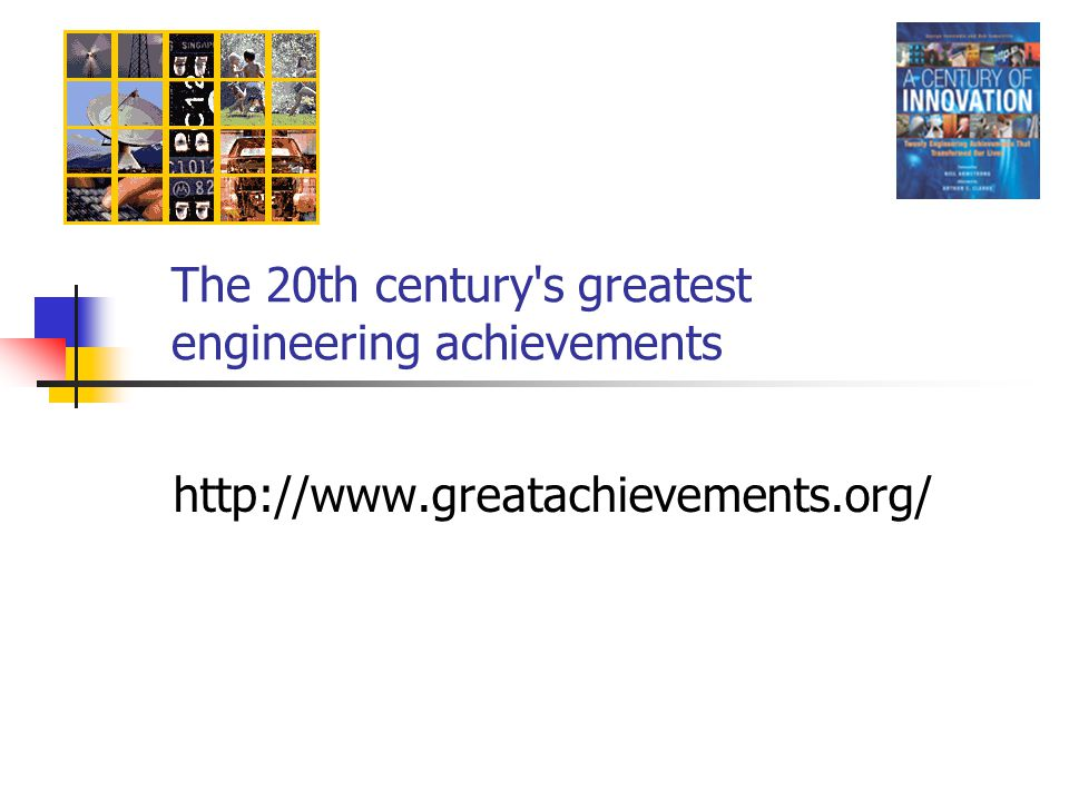 The 20th century s greatest engineering achievements