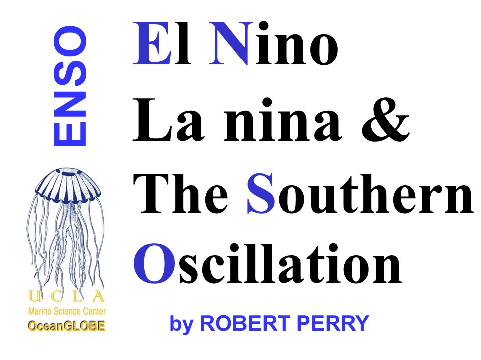 an introduction to el nino or el nino southern oscillation or enso One of the clearest examples of the influence of the oceans on climate is the el nino southern oscillation (enso)  introduction to general circulation models.
