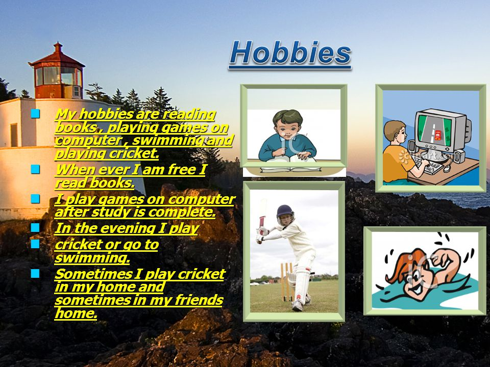 my hobby playing computer games essay Contrary to the traditional belief that gaming is merely an addictive source of  entertainment and diversion, recent research has proved that.