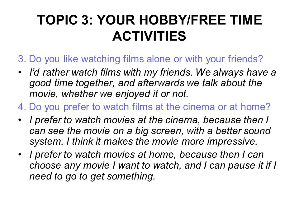 TOPIC 3: YOUR HOBBY/FREE TIME ACTIVITIES