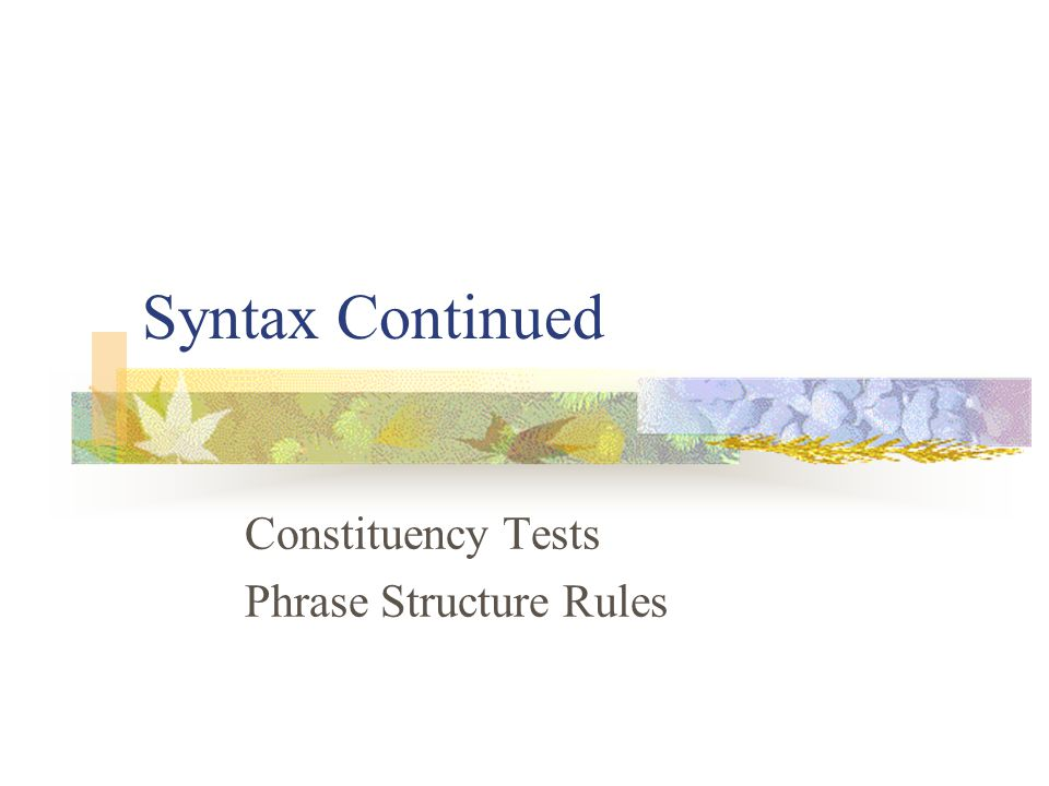 Constituency Tests Phrase Structure Rules