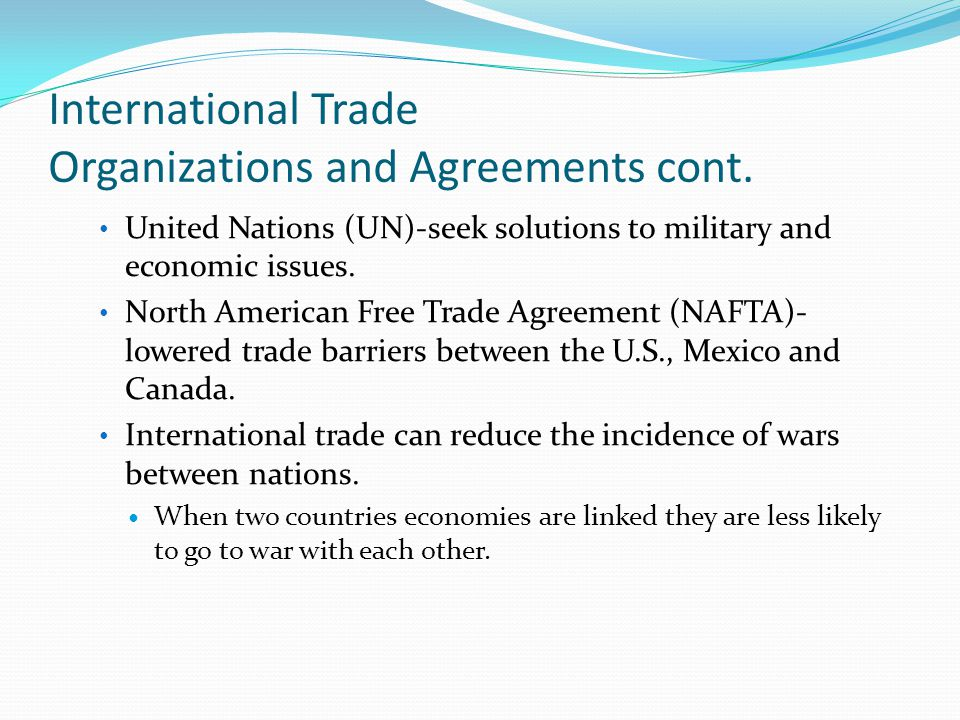international trade agreements and organizations International trade law is a very of the major bilateral or multilateral international trade agreements: agreement on tariffs and trade organization.