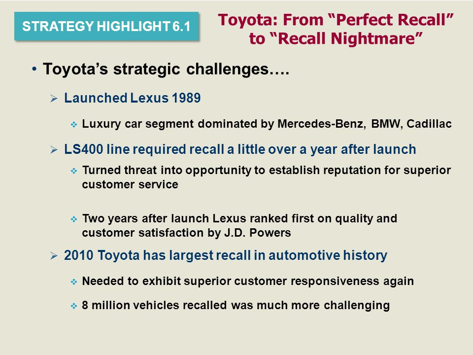 toyota strategy after recall Lessons from toyota's long drive  toyota's long-term strategy involves developing both global and regional car models in order to compete worldwide with a.