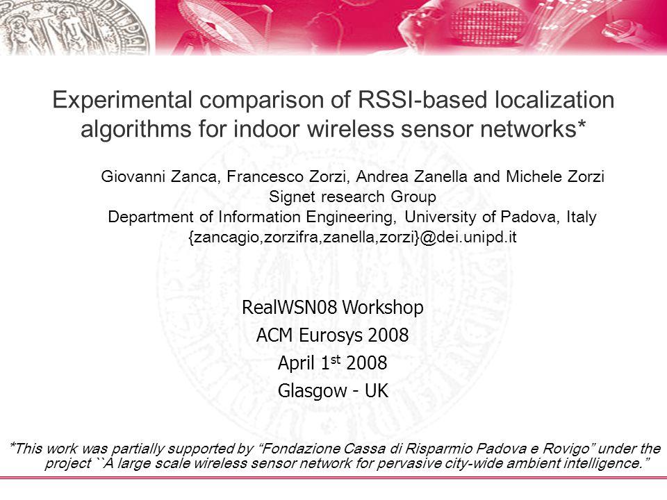 Experimental comparison of RSSI-based localization algorithms for indoor wireless sensor networks*