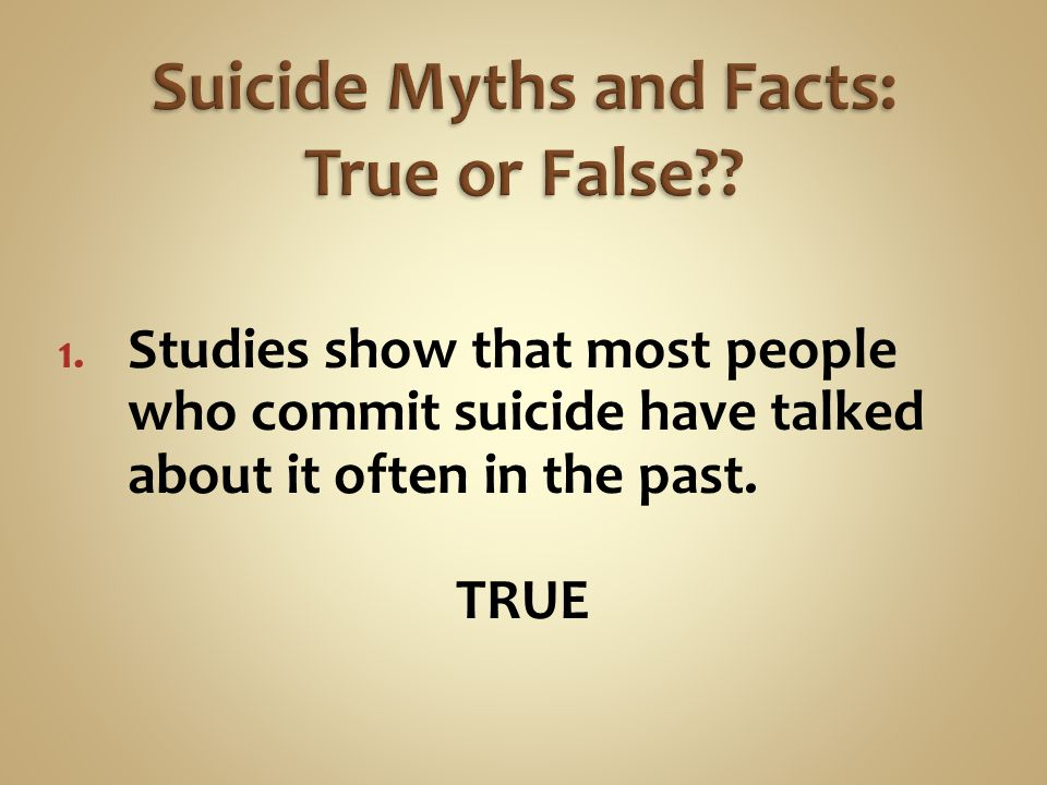 Suicide Myths and Facts: True or False